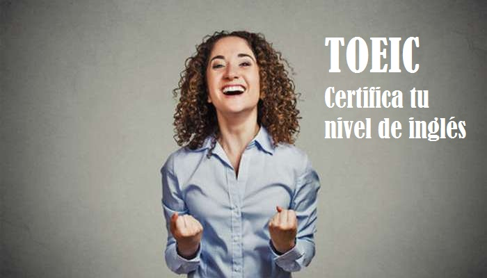 TOEIC o cómo certificar tu nivel real de inglés