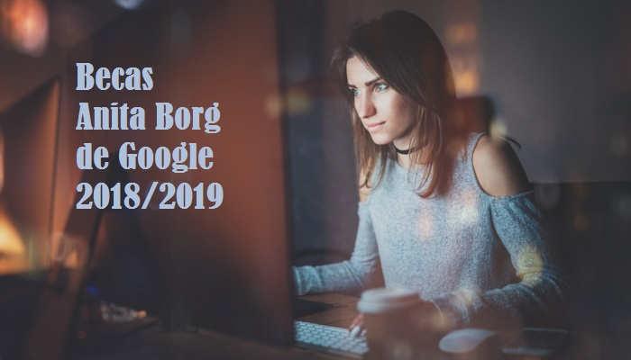 Google abre las becas Anita Borg para dar 7.000 euros a mujeres 'tech'