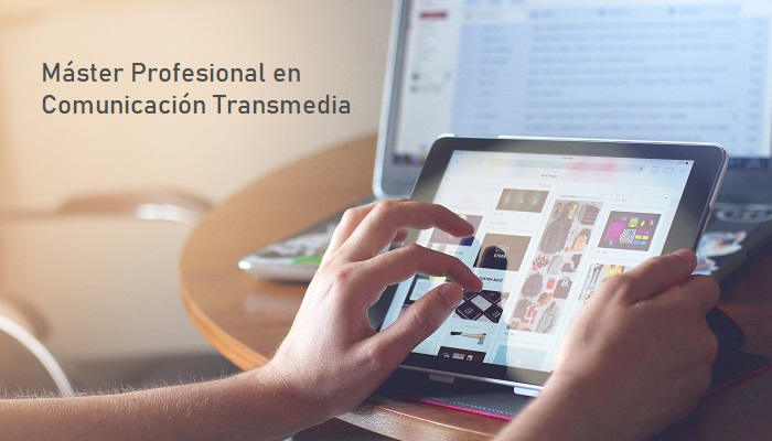 Cómo ser un profesional de la Comunicación Transmedia: máster con prácticas para lograrlo